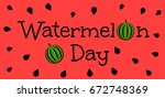 watermelon day. red banner with ... | Shutterstock .eps vector #672748369