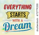 everything starts with a dream... | Shutterstock .eps vector #672779200