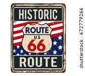 route 66 vintage rusty metal... | Shutterstock .eps vector #672779266