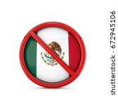 mexico flag prohibited no entry ... | Shutterstock . vector #672945106