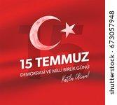 15 temmuz demokrasi ve milli... | Shutterstock .eps vector #673057948