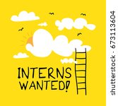 interns wanted sign  ... | Shutterstock .eps vector #673113604