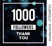 1000 followers thank you... | Shutterstock . vector #673268914