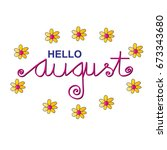 hello august | Shutterstock .eps vector #673343680