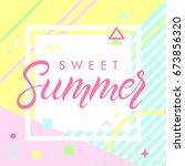 hand drawn lettering sweet... | Shutterstock .eps vector #673856320