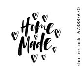 home made. hand drawn lettering.... | Shutterstock .eps vector #673887670