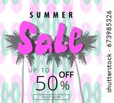 summer sale banner. tropical... | Shutterstock .eps vector #673985326