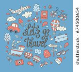 let's go travel. hand drawn... | Shutterstock .eps vector #674500654