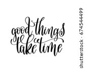 good things take time black and ... | Shutterstock . vector #674544499