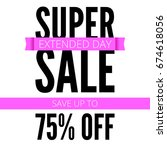super sale ad poster  save up... | Shutterstock .eps vector #674618056