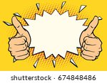 thumb up like. pop art retro ... | Shutterstock . vector #674848486