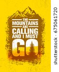 the mountains are calling and i ... | Shutterstock .eps vector #675061720