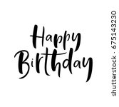 happy birthday hand drawn sign. ... | Shutterstock .eps vector #675143230