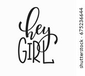 hey girl t shirt quote... | Shutterstock .eps vector #675236644