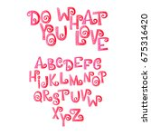 do what you love. font. letters ... | Shutterstock .eps vector #675316420