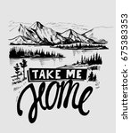 Wild natural landscape with mountains, lake,stars, sky, pines, rocks. Hand drawn illustration converted to vector. Hand drawn lettering.