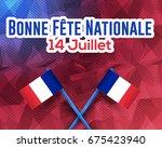 france  bastille day design ... | Shutterstock .eps vector #675423940