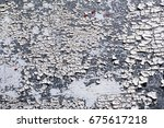 texture of the old paint on the ... | Shutterstock . vector #675617218