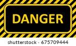 warning sign banner danger ... | Shutterstock .eps vector #675709444
