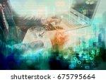double exposure of business man ... | Shutterstock . vector #675795664