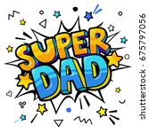 super dad message in sound... | Shutterstock .eps vector #675797056