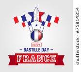 happy bastille day   flag  ... | Shutterstock .eps vector #675814354