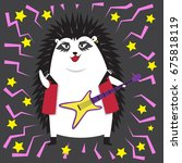 rock star hedgehog with a... | Shutterstock .eps vector #675818119
