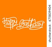 phrase happy birthday lettering ... | Shutterstock .eps vector #675839404