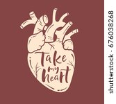 take my heart quote. romantic... | Shutterstock .eps vector #676038268
