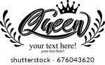 hand lettering . word queen... | Shutterstock .eps vector #676043620