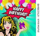 pop art woman with a birthday... | Shutterstock .eps vector #676138648