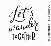 lets wander together love... | Shutterstock .eps vector #676450900