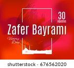 turkey holiday zafer bayrami 30 ... | Shutterstock .eps vector #676562020