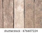 old plank wood high angle view. ... | Shutterstock . vector #676607224