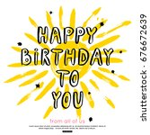 happy birthday calligraphy... | Shutterstock .eps vector #676672639