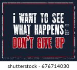 inspiring motivation quote with ... | Shutterstock .eps vector #676714030