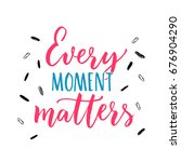 every moment matters.... | Shutterstock .eps vector #676904290