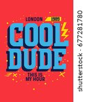 london cool dude t shirt print... | Shutterstock .eps vector #677281780