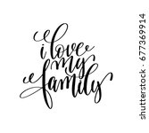i love my family handwritten... | Shutterstock .eps vector #677369914