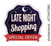 late night shopping label or... | Shutterstock .eps vector #677447080