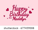 happy birthday madelyn... | Shutterstock . vector #677459008