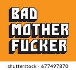 bad mother fucker custom vector ... | Shutterstock .eps vector #677497870