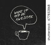 """coffee cup and """"wake up and be... 
