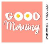 fried eggs and lettering ... | Shutterstock .eps vector #678272830