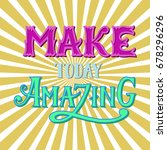 today amazing. quote.hand drawn ... | Shutterstock .eps vector #678296296