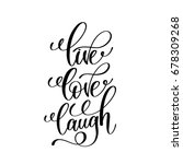 Live Love Laugh Black And Whit...