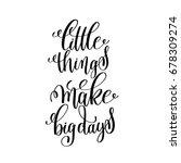 little things make big days... | Shutterstock . vector #678309274