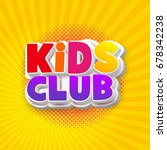 kids club logo. letter sign... | Shutterstock .eps vector #678342238