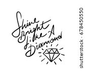 shine bright like a diamond  ... | Shutterstock .eps vector #678450550