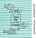ocean with fish   take me to... | Shutterstock .eps vector #678462724
